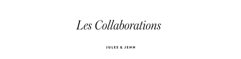 Collaboration Jules & Jenn